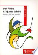 Don Alvaro o la fuerza del sino / Don Alvaro, or the Force of Fate