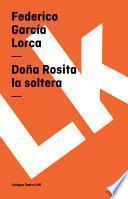 Doña Rosita la soltera, o el lenguaje de las flores