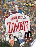 Donde esta el zombi? / Where's the Zombie?