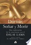 Dormir, Sonar Y Morir/ Sleep, Dream And Die