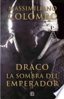 Draco la sombra del emperador/ Draco The Emperor's Shadow