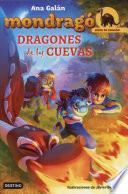 Dragones de las cuevas / Cave Dragons