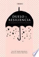 Duelo y resiliencia. Una guía para la reconstrucción emocional