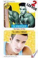 Duo Tomás Ortiz: Te esperaré + Tu otra mitad