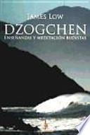 Dzogchen : enseñanzas y meditación budistas