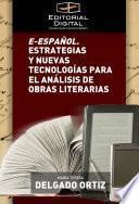 E-español. Estrategias y nuevas tecnologías para el análisis de obras literarias