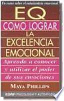 E.q. Como Lograr La Excelencia Emocional