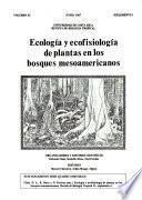 Ecología y ecofisiología de plantas en los bosques mesoamericanos