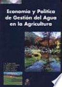 Economía y política de gestión del agua en la agricultura