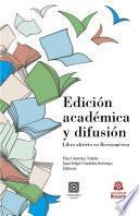 Edición académica y difusión. Libro abierto en Iberoamérica