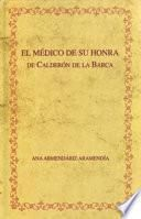 Edición crítica de El médico de su honra de Calderón de la Barca y recepción crítica del drama