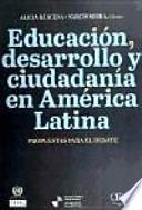 Educación, desarrollo y ciudadanía en América Latina