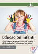 Educación infantil ¿Cómo estimular y evaluar el desarrollo cognitivo y afectivo de los niños y niñas desde el aula de clase?