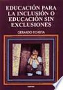 Educación para la inclusión o educación sin exclusiones