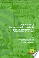 Educación y Comunicación mediada por las tecnologías: tendencias y retos de investigación