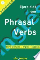 Ejercicios con Phrasal Verbs N º 1
