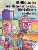 El ABC de las instalaciones de gas, hidraúlicas y sanitarias