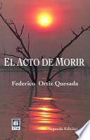 El acto de morir/ The Act of Dying