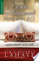 El Acto Matrimonial Despues de Los 40 = the Act of Marriage After 40