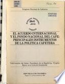 El Acuerdo Internacional y el Fondo Nacional del Café