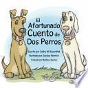 El Afortunado Cuento de Dos Perros