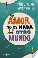El amor no es nada del otro mundo