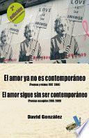 El amor ya no es contemporáneo; El amor sigue sin ser contemporáneo