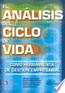 El análisis del ciclo de vida como herramienta de gestión empresarial