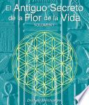 El Antiguo Secreto de la Flor de la Vida, Volumen I