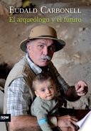 El arqueólogo y el futuro