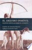 El Arquero Inmovil/ The Immobile Archer