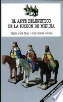 El arte belenístico de la región de Murcia