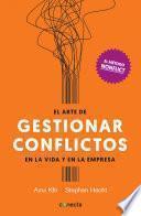 El arte de gestionar conflictos en la vida y la empresa
