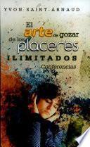 EL ARTE DE GOZAR DE LOS PLACERES ILIMITADOS