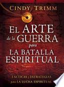 El Arte de la Guerra Para la Batalla Espiritual = The Art of War for Spiritual Battle