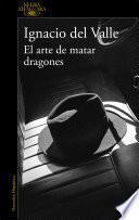 El arte de matar dragones (Capitán Arturo Andrade 1)