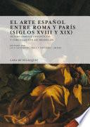 El arte español entre Roma y París (siglos XVIII y XIX)