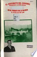 El asesinato del coronel Francisco Javier Arana en el Puente de la Gloria, el 18 de julio de 1949
