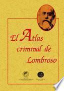El atlas criminal de Lombroso