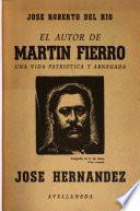 El autor de Martin Fierro, José Hernández