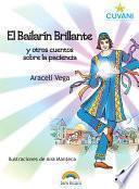 El Bailarín Brillante: y otros cuentos sobre la paciencia