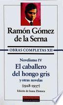 El caballero del hongo gris y otras novelas (1928-1937)