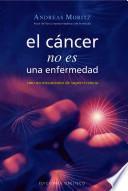 El Cancer No Es una Enfermedad!: El Cancer Es un Mecanismo de Supervivencia = Cancer Is Not a Disease!