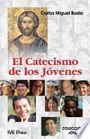 El Catacismo de los Jovenes (Spanish Edition)
