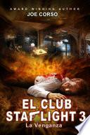 El Club Starlight - La Venganza