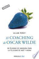 El coaching de Oscar Wilde (Genios para la vida cotidiana)