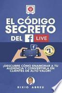 El Código Secreto Del Facebook Live