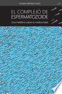 El complejo de espermatozoide