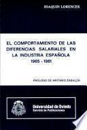 El comportamiento de las diferencias salariales en la industria española, 1965-1981
