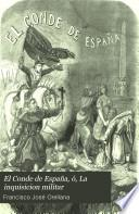 El Conde de España, ó, La inquisicion militar